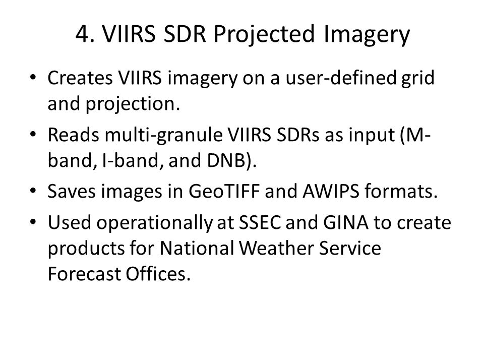 4. VIIRS SDR Projected Imagery