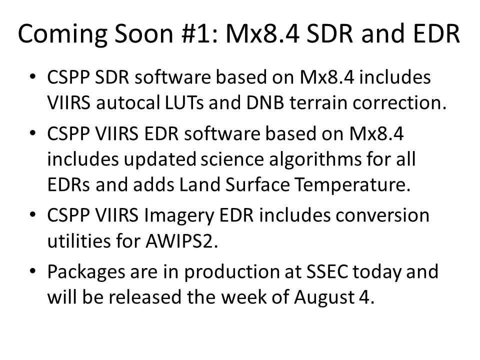 Coming Soon #1: Mx8.4 SDR and EDR