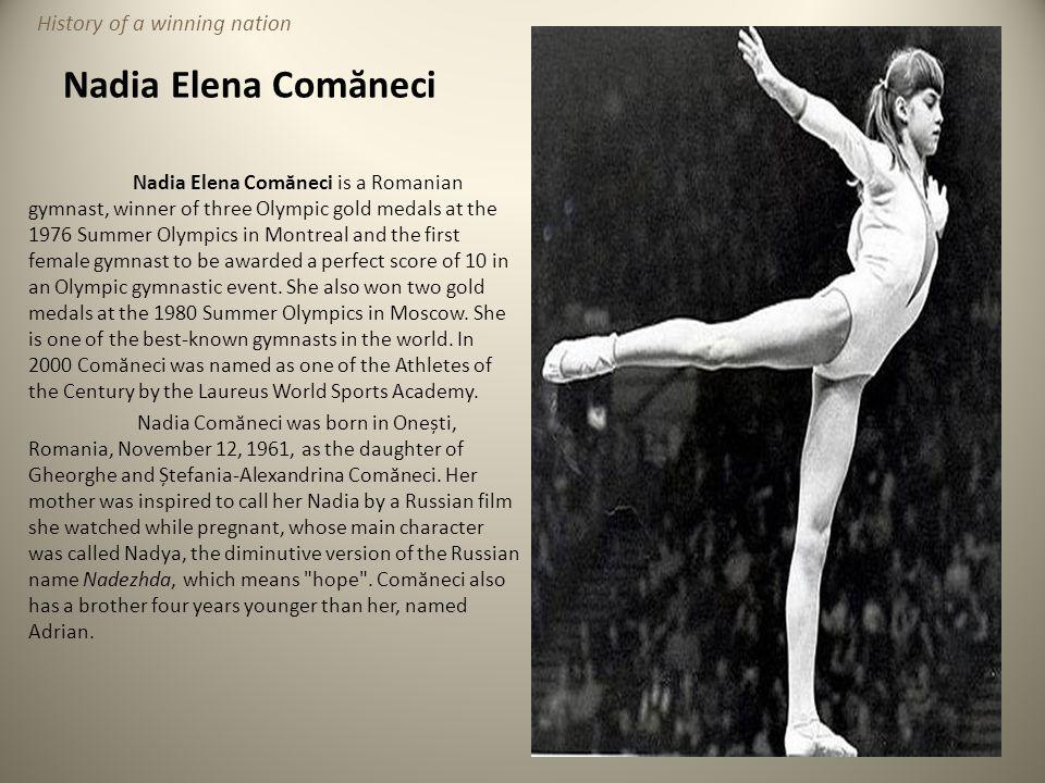 Nadia Elena Comăneci History of a winning nation