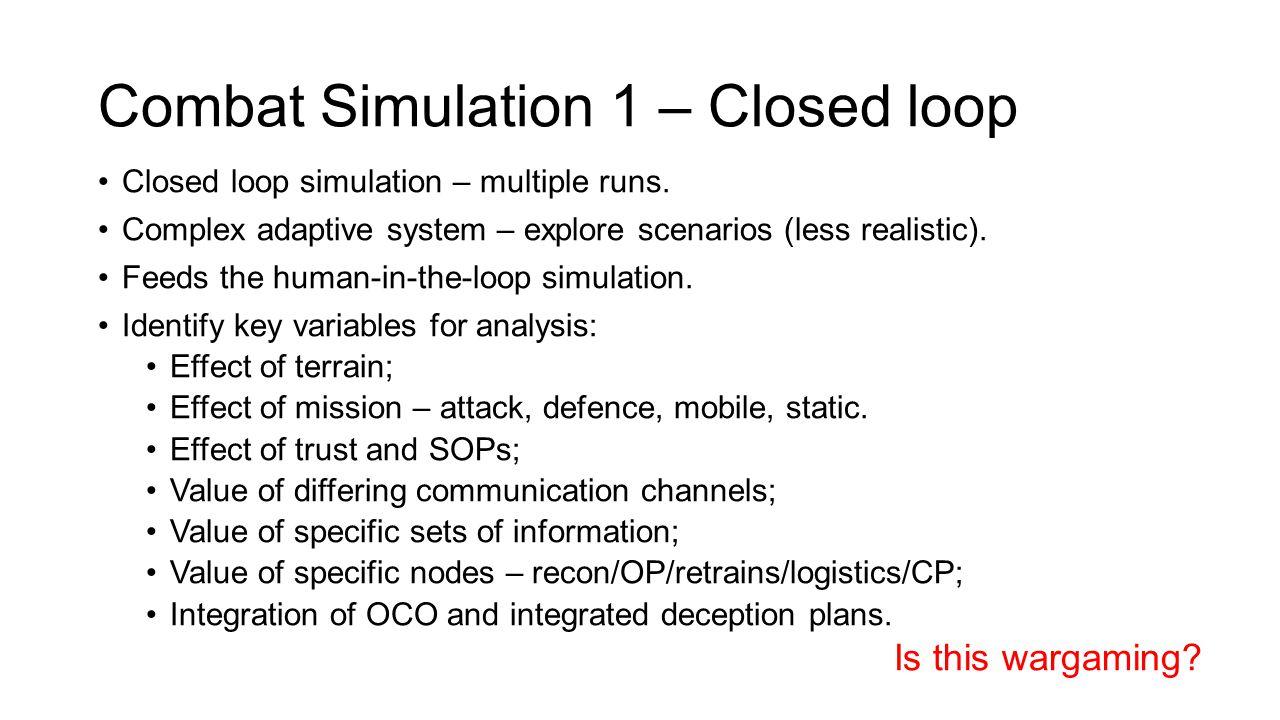 Combat Simulation 1 – Closed loop