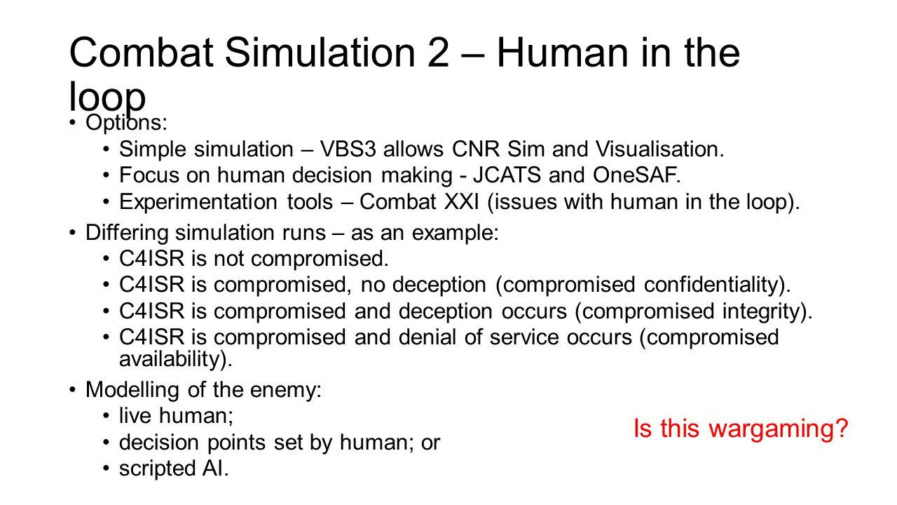 Combat Simulation 2 – Human in the loop