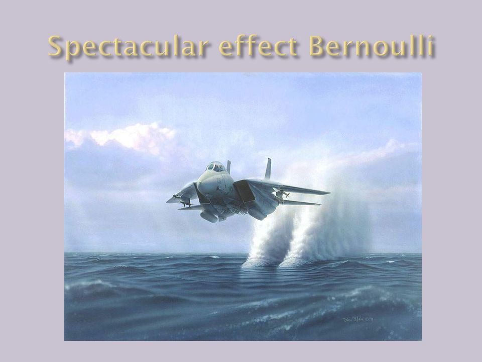 Spectacular effect Bernoulli