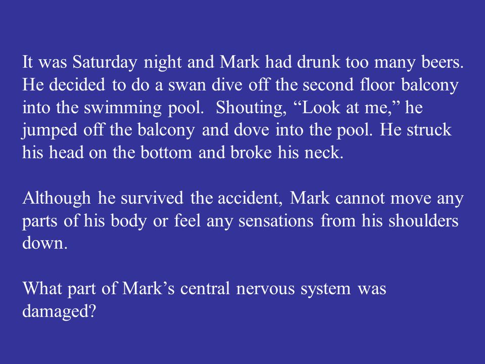 What part of Mark's central nervous system was damaged