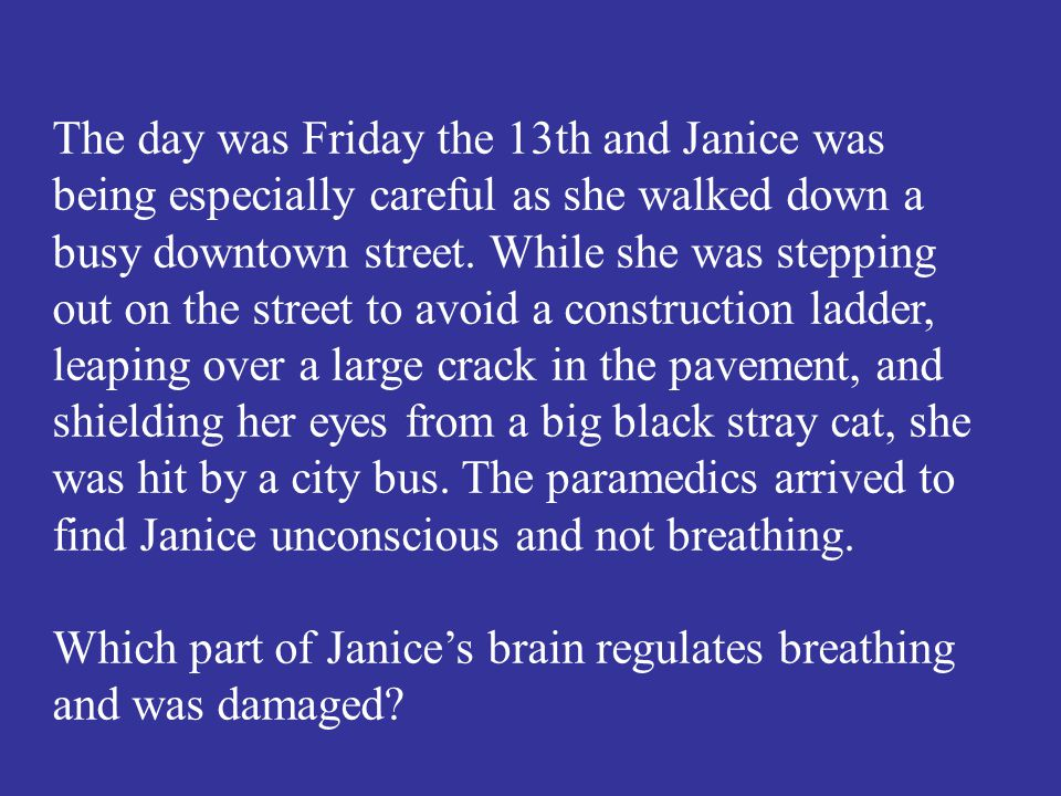 Which part of Janice's brain regulates breathing and was damaged