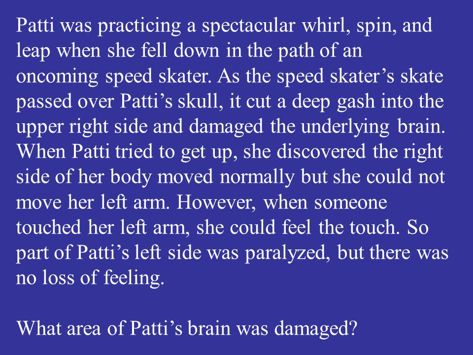 What area of Patti's brain was damaged