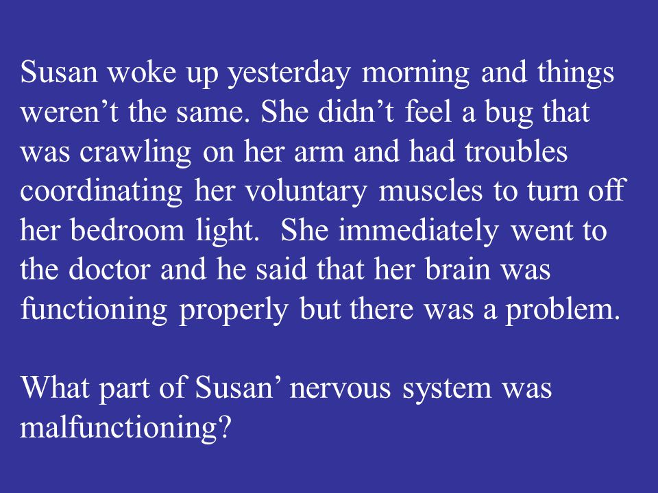 What part of Susan' nervous system was malfunctioning