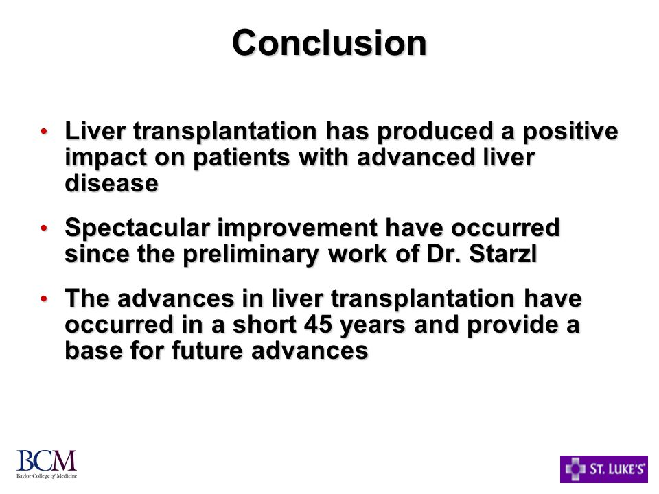 Conclusion Liver transplantation has produced a positive impact on patients with advanced liver disease.