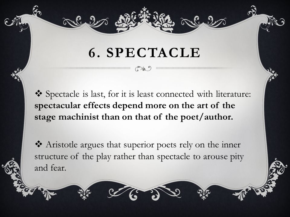 6. Spectacle