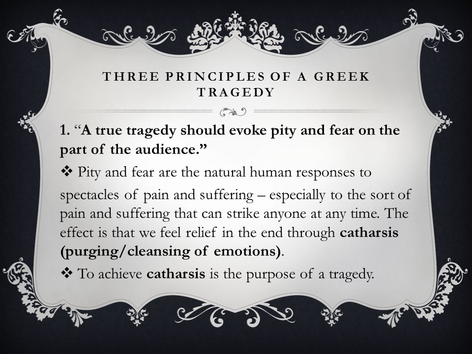 Three Principles of a Greek tragedy