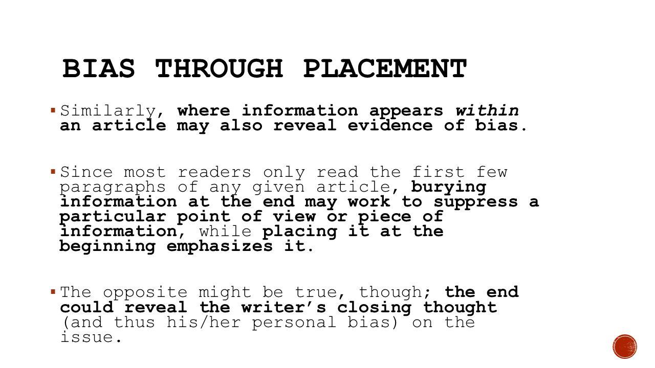 Bias Through Placement