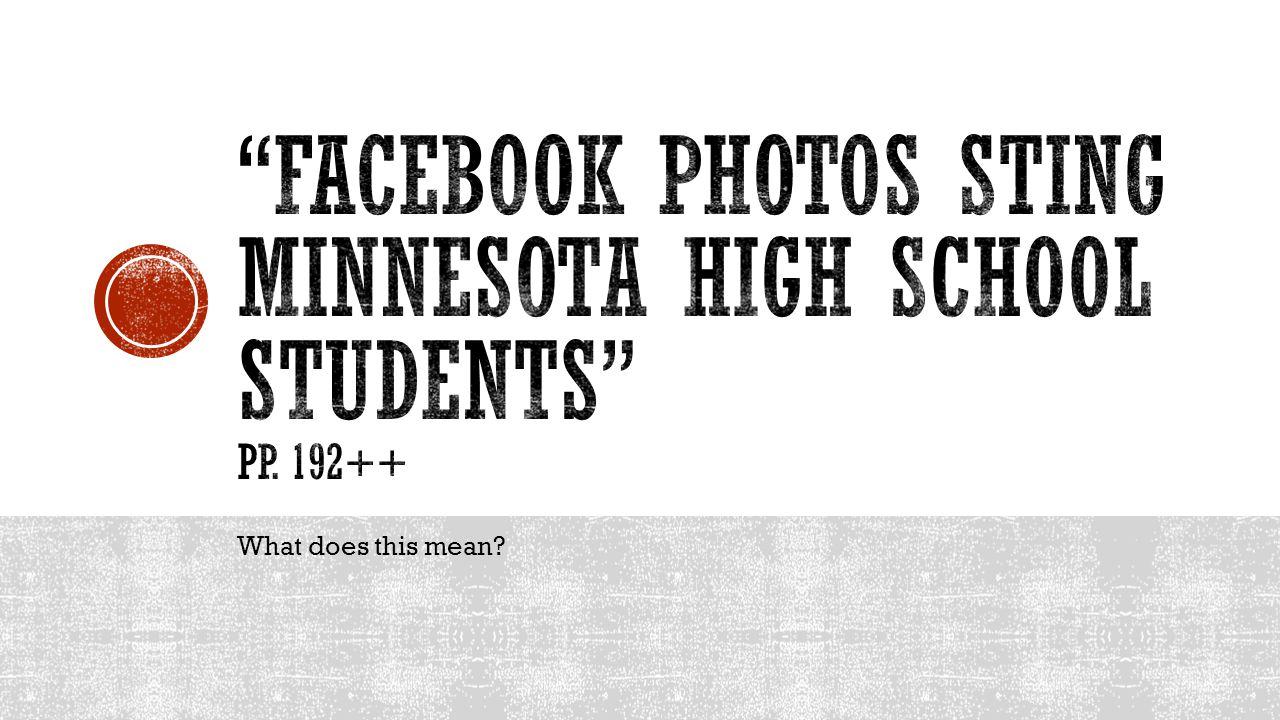 Facebook photos sting Minnesota high school students pp. 192++
