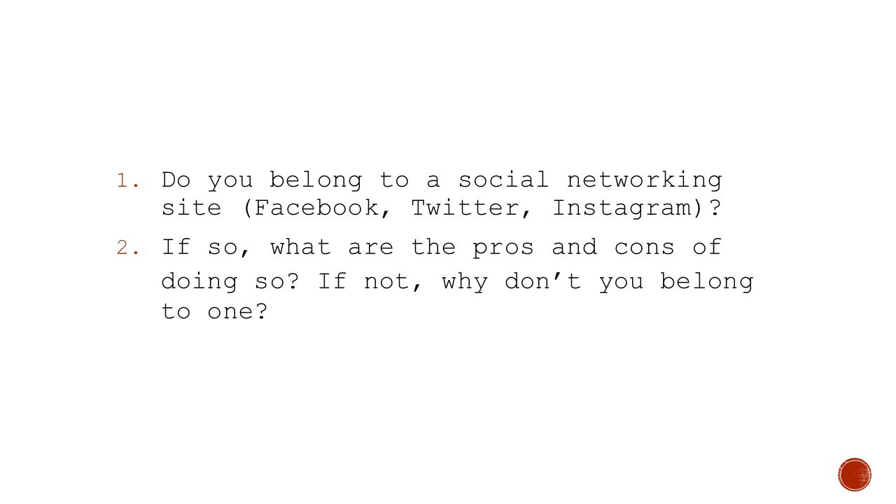 Do you belong to a social networking site (Facebook, Twitter, Instagram)