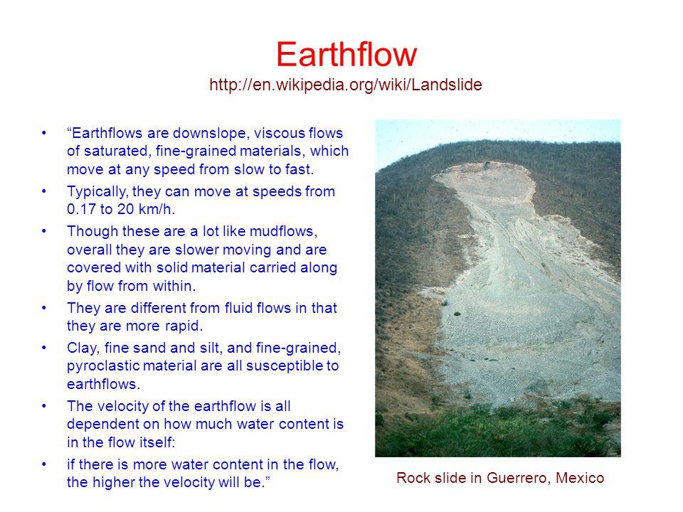 Earthflow http://en.wikipedia.org/wiki/Landslide
