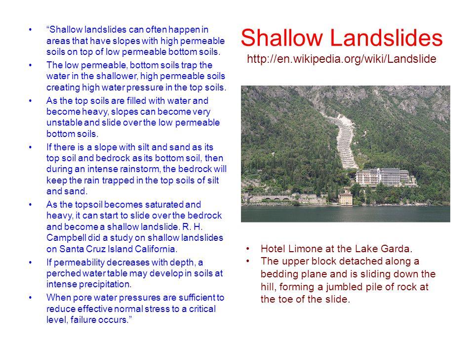 Shallow Landslides http://en.wikipedia.org/wiki/Landslide