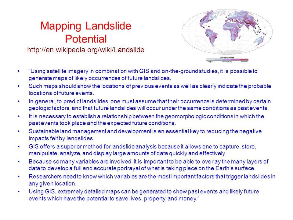 Mapping Landslide Potential http://en.wikipedia.org/wiki/Landslide