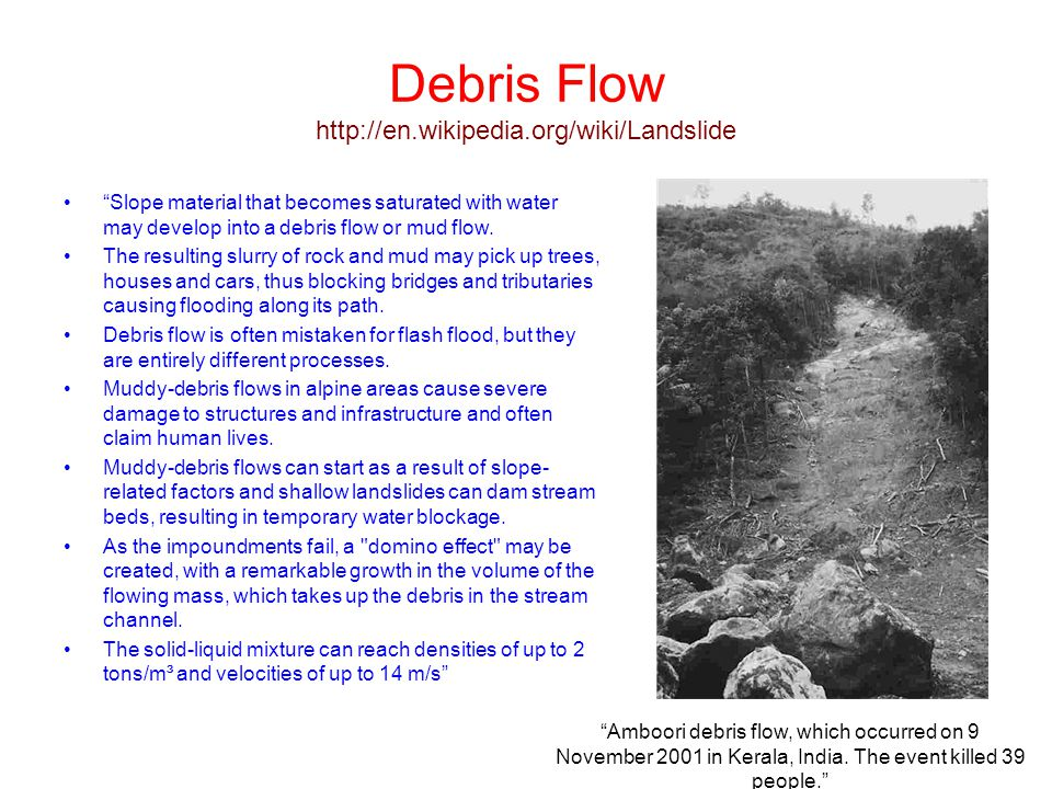 Debris Flow http://en.wikipedia.org/wiki/Landslide