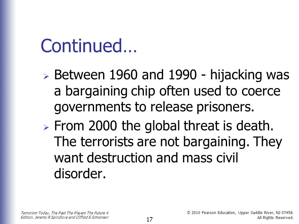 Continued… Between 1960 and 1990 - hijacking was a bargaining chip often used to coerce governments to release prisoners.