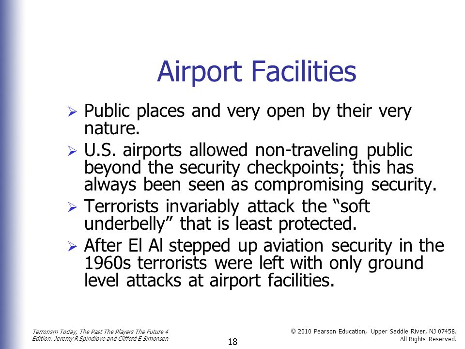 Airport Facilities Public places and very open by their very nature.
