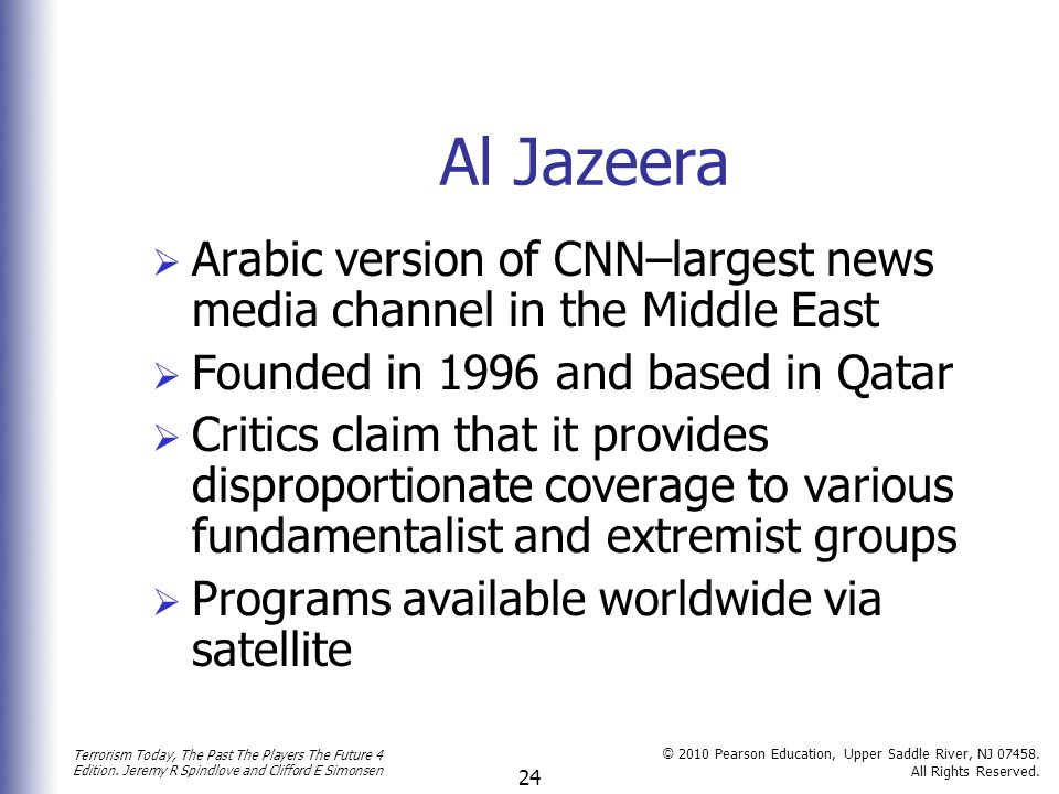 Al Jazeera Arabic version of CNN–largest news media channel in the Middle East. Founded in 1996 and based in Qatar.