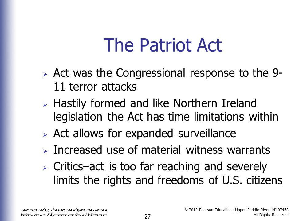 The Patriot Act Act was the Congressional response to the 9-11 terror attacks.