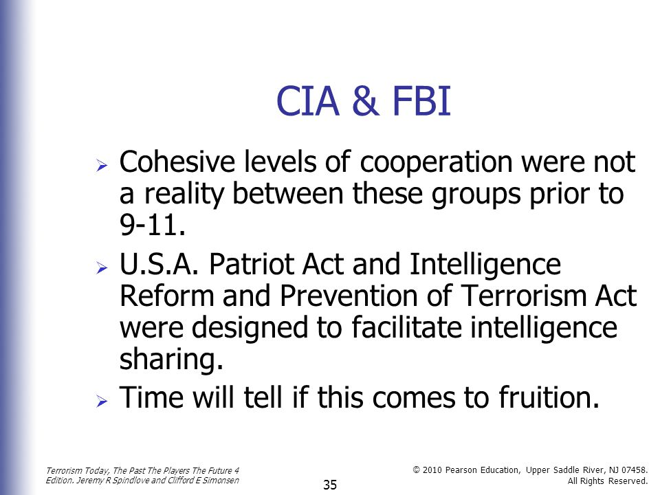 CIA & FBI Cohesive levels of cooperation were not a reality between these groups prior to 9-11.