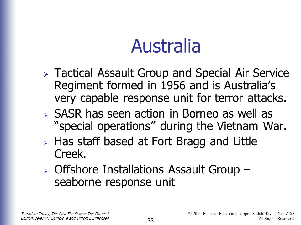 Australia Tactical Assault Group and Special Air Service Regiment formed in 1956 and is Australia's very capable response unit for terror attacks.