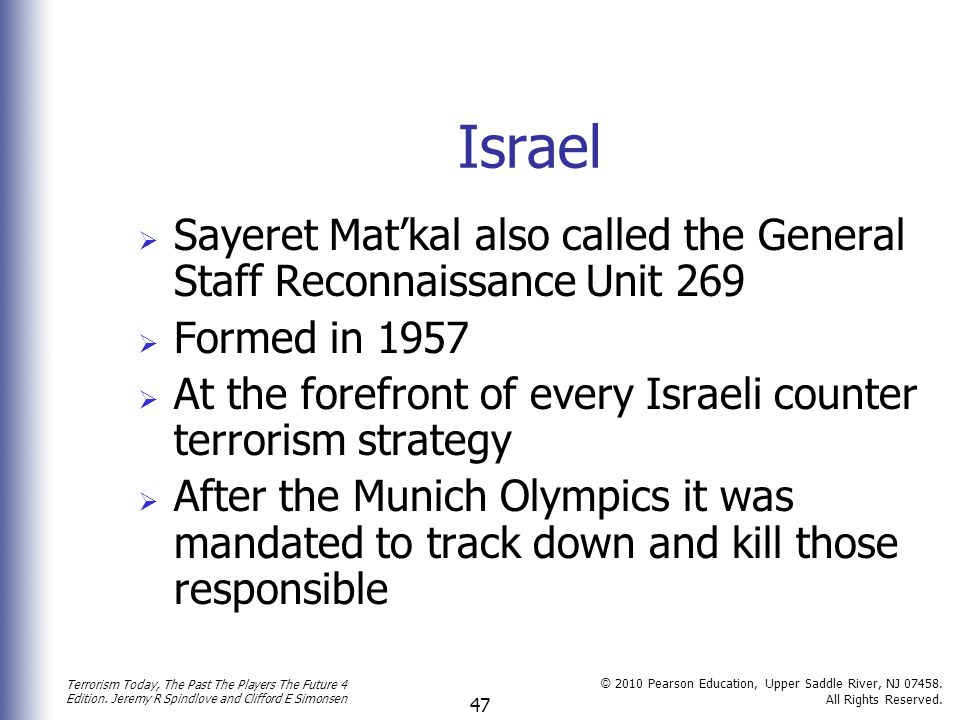 Israel Sayeret Mat'kal also called the General Staff Reconnaissance Unit 269. Formed in 1957.