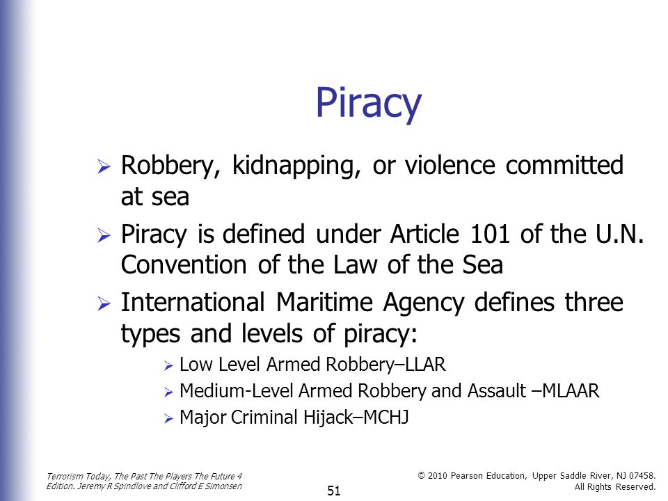 Piracy Robbery, kidnapping, or violence committed at sea