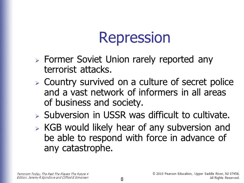 Repression Former Soviet Union rarely reported any terrorist attacks.