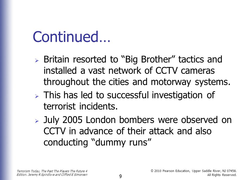 Continued… Britain resorted to Big Brother tactics and installed a vast network of CCTV cameras throughout the cities and motorway systems.