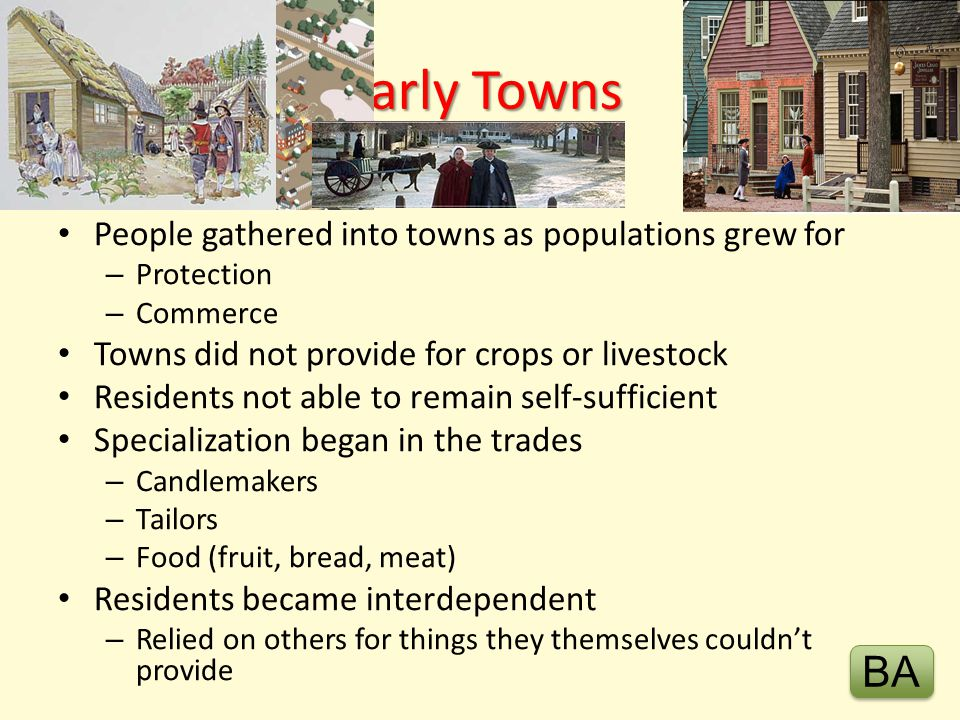 Early Towns BA People gathered into towns as populations grew for