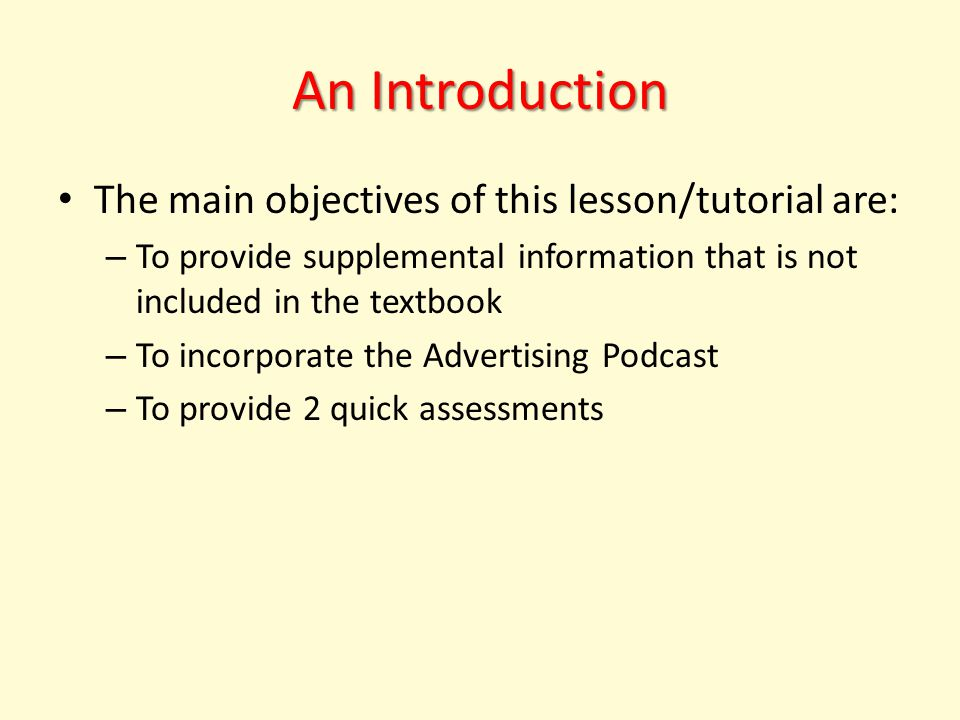 An Introduction The main objectives of this lesson/tutorial are: