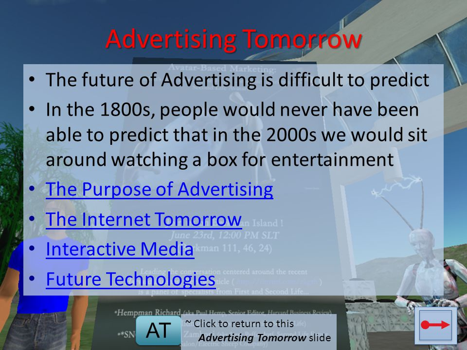 Advertising Tomorrow The future of Advertising is difficult to predict