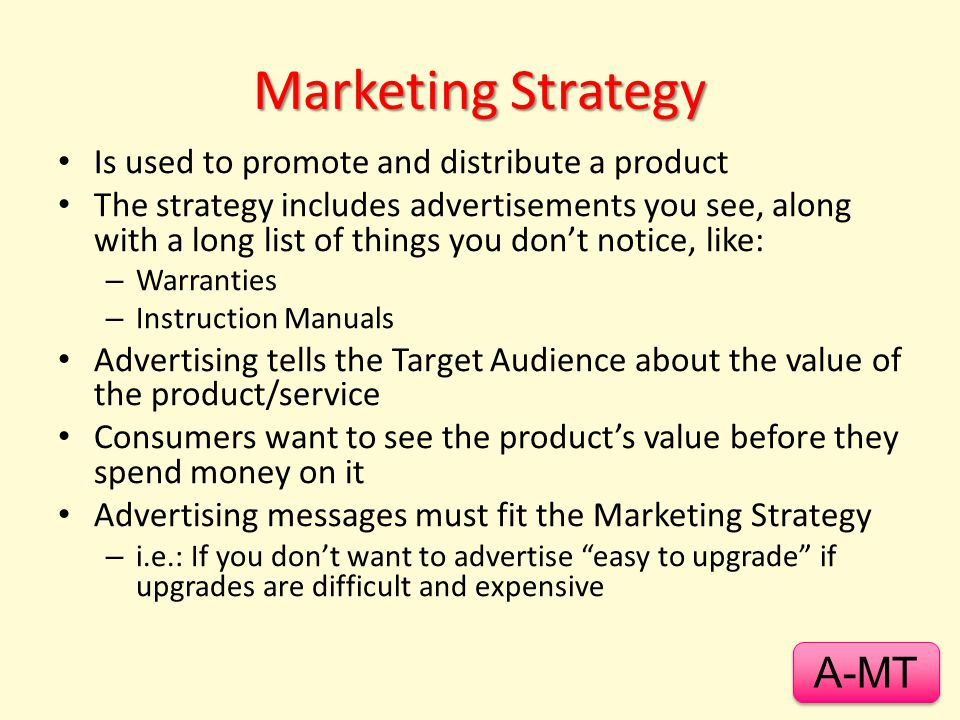 Marketing Strategy A-MT Is used to promote and distribute a product