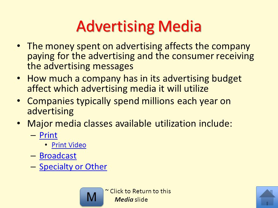 Advertising Media The money spent on advertising affects the company paying for the advertising and the consumer receiving the advertising messages.