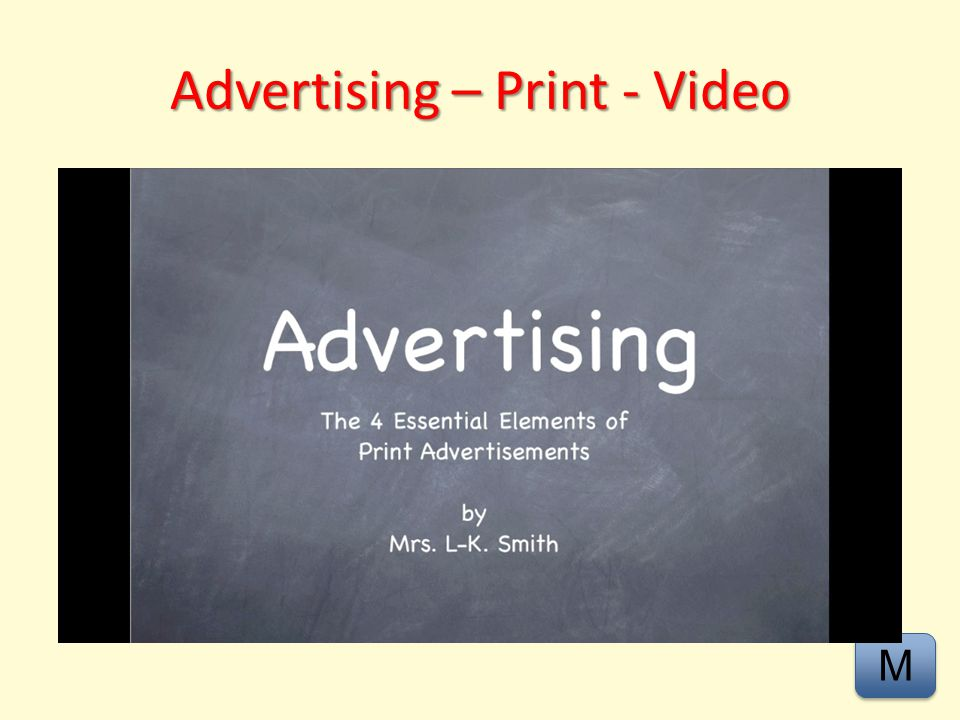 Advertising – Print - Video