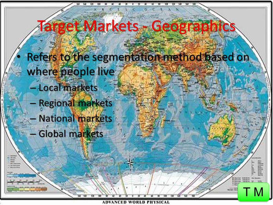 Target Markets - Geographics