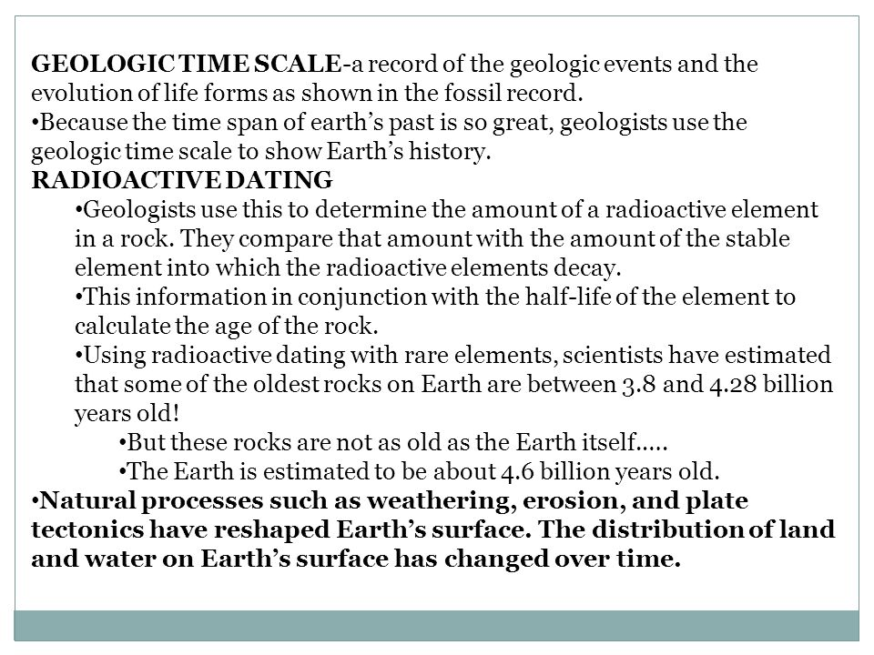 GEOLOGIC TIME SCALE-a record of the geologic events and the evolution of life forms as shown in the fossil record.