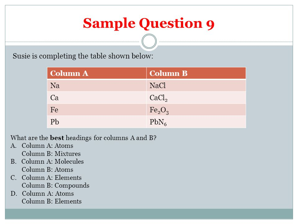 Sample Question 9 Susie is completing the table shown below: Column A