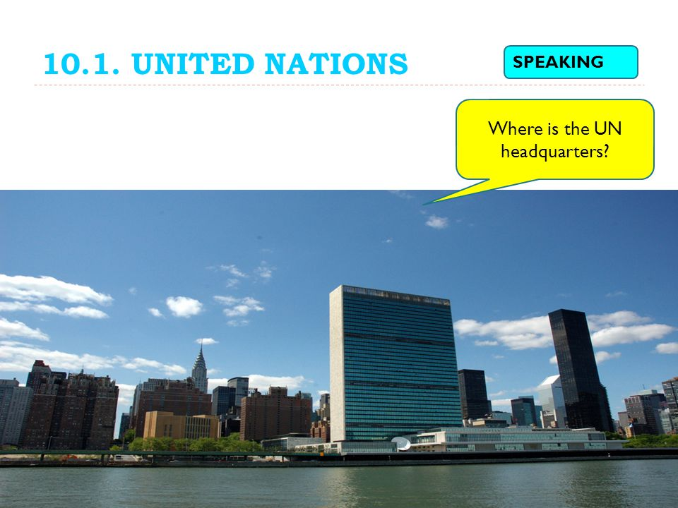 Where is the UN headquarters