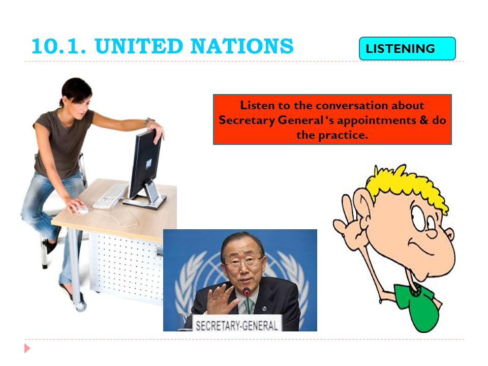 10.1. UNITED NATIONS LISTENING