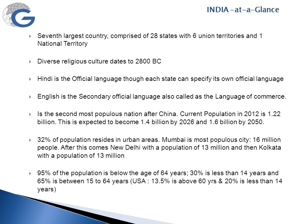 INDIA -at-a-Glance Seventh largest country, comprised of 28 states with 6 union territories and 1 National Territory.