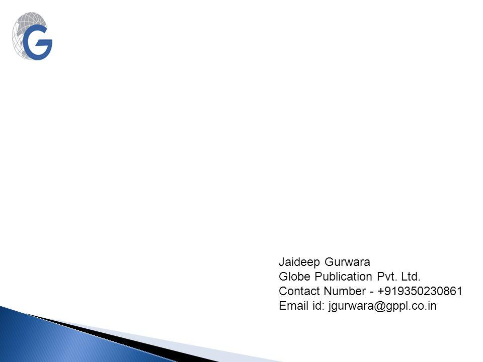 Jaideep Gurwara Globe Publication Pvt. Ltd. Contact Number - +919350230861.