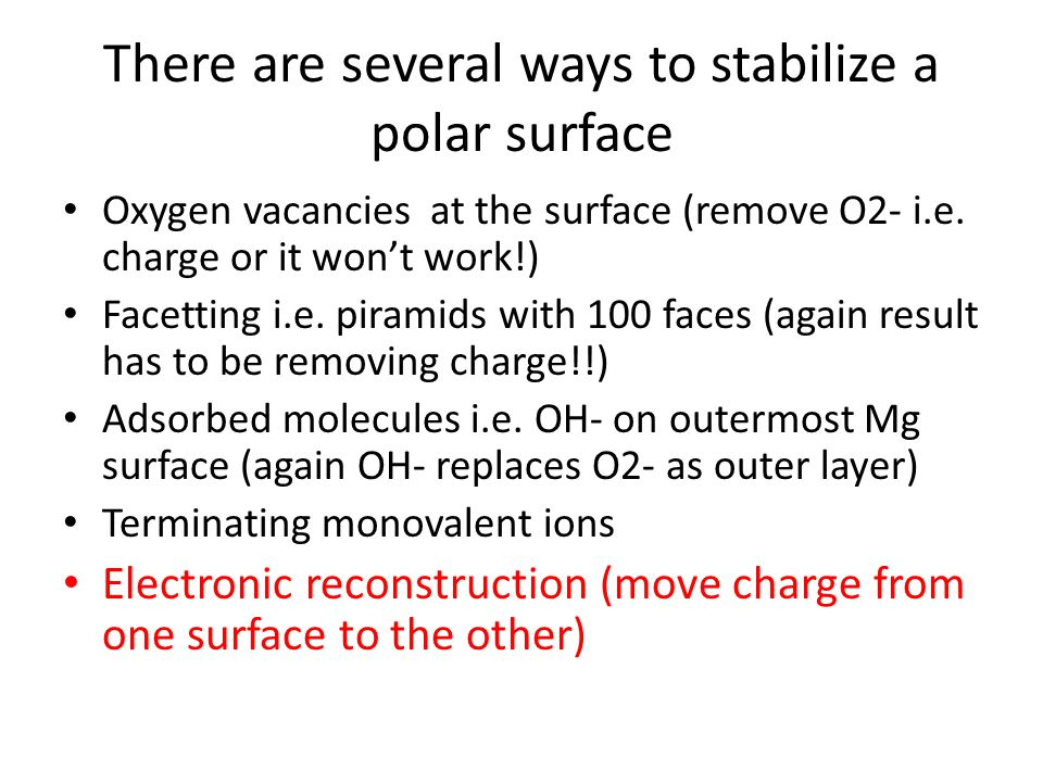 There are several ways to stabilize a polar surface