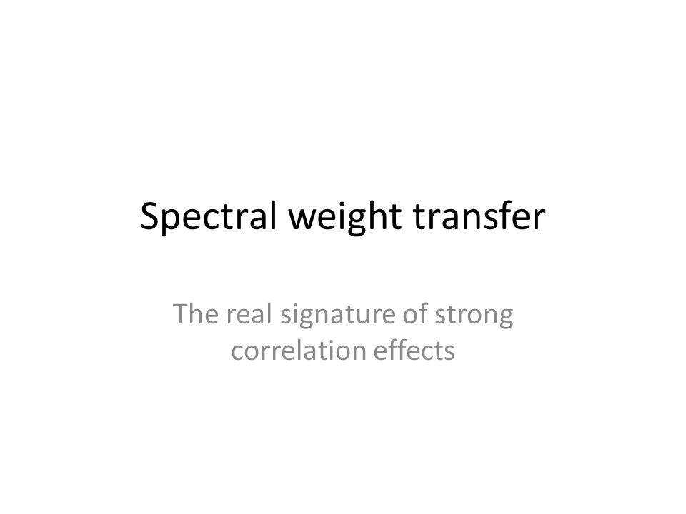 Spectral weight transfer