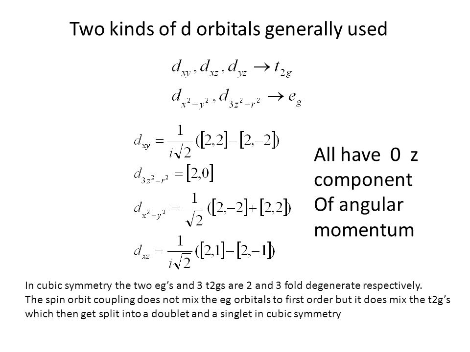 Two kinds of d orbitals generally used
