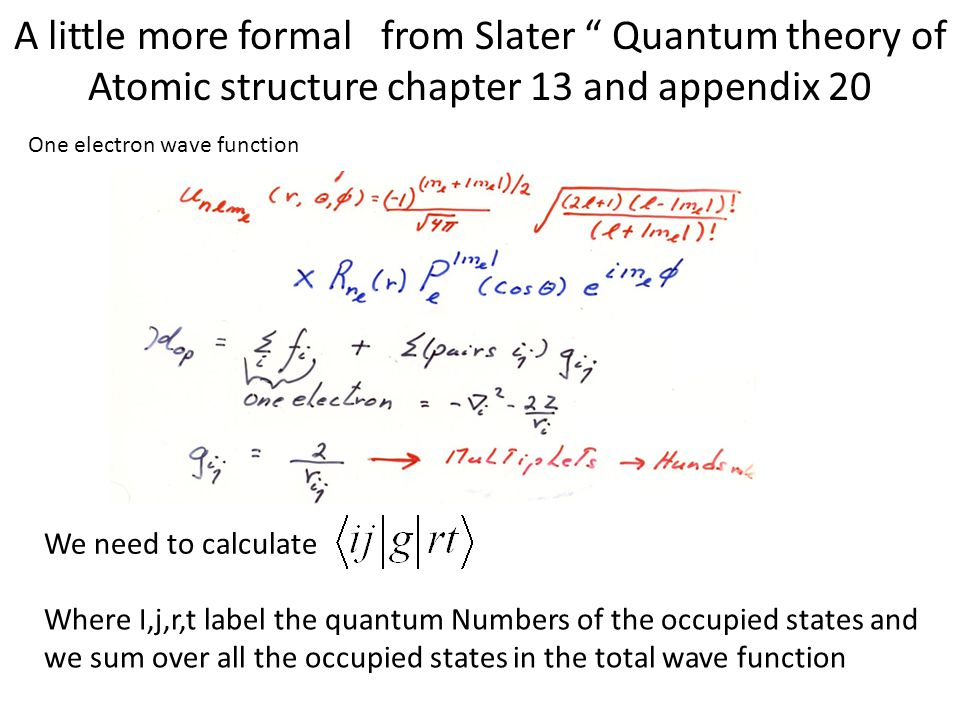 A little more formal from Slater Quantum theory of Atomic structure chapter 13 and appendix 20