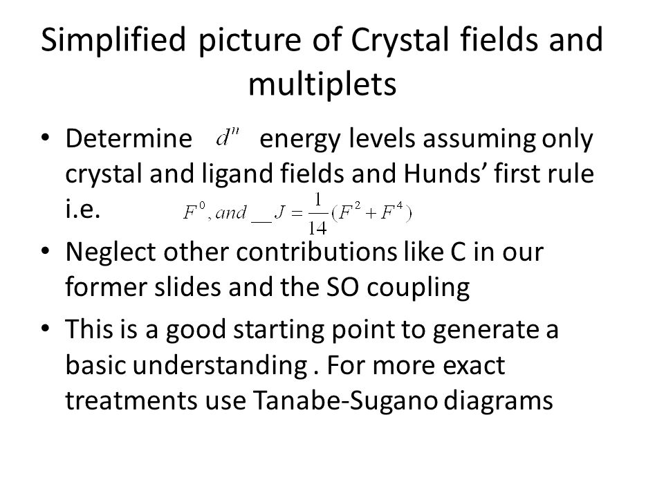 Simplified picture of Crystal fields and multiplets