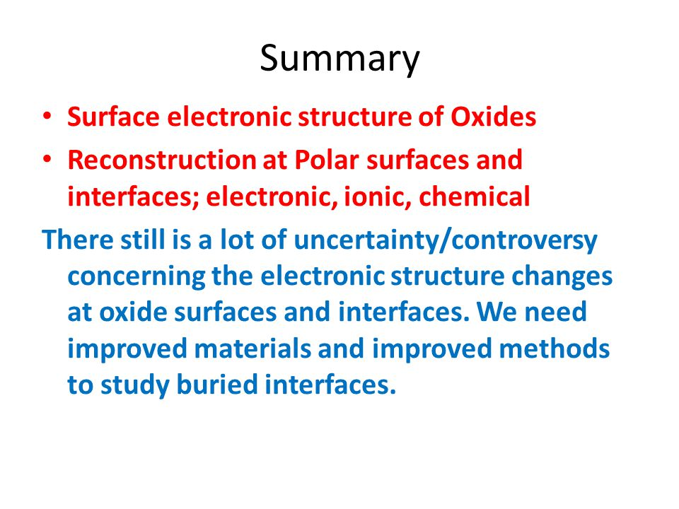 Summary Surface electronic structure of Oxides
