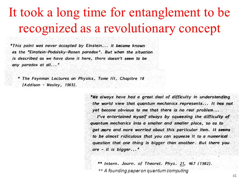 It took a long time for entanglement to be recognized as a revolutionary concept